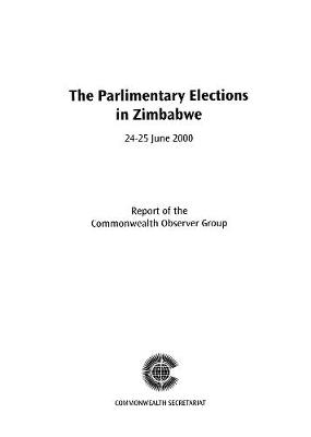 Election Observer Group Report on the Zimbabwe Elections, July 2000: Report of the Commonwealth Observer Group
