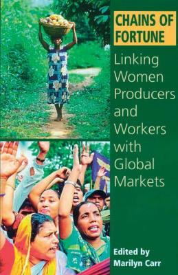 Chains of Fortune: Linking Women Producers and Workers with Global Markets
