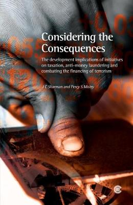 Considering the Consequences: The Development Implications of Initiatives on Taxation, Anti-money Laundering and Combating the Financing of Terrorism