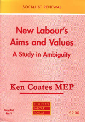New Labour's Aims and Values: A Study in Ambiguity