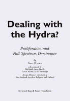 Dealing with the Hydra?: Proliferation and Full Spectrum Dominance