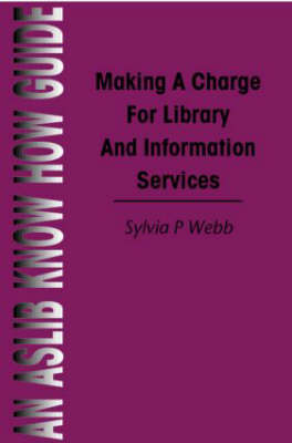Making a Charge for Library and Information Services