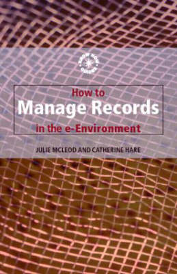 How to Manage Records in the E-Environment