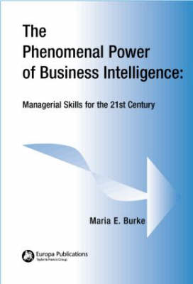 The Phenomenal Power of Business Intelligence: Managerial Skills for the 21st Century