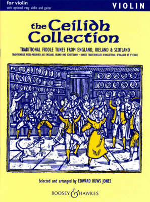 Ceilidh Collection: Traditional Fiddle Tunes from England, Ireland and Scotland: Violin Part with Optional Easy Violin and Guitar
