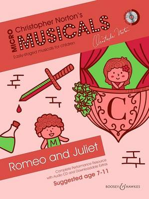 Romeo and Juliet: Complete Performance Resource with Audio CD and Downloadable Extras: Soloists, Choir and Instruments (Piano)