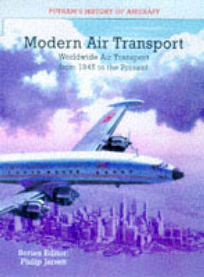Modern Air Transport: Worldwide Air Transport 1945 to the Present