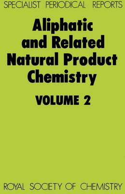 Aliphatic and Related Natural Product Chemistry: Volume 2