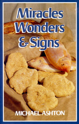 Miracles Wonders and Signs