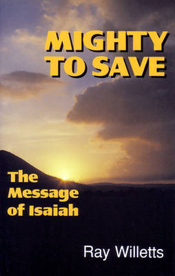 Mighty to Save: Message of Isaiah