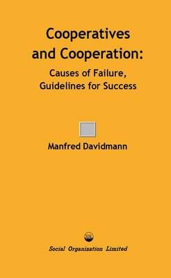 Cooperatives and Cooperation: Causes of Failure, Guidelines for Success