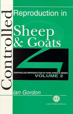 Controlled Reproduction in Farm Animals Series, Volume 2: Controlled Reproduction in Sheep and Goats