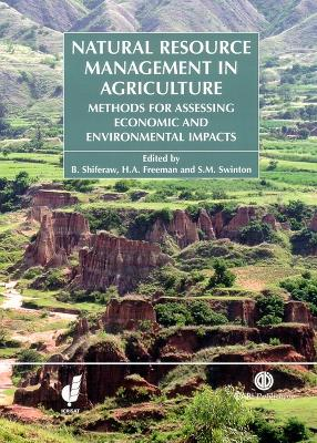 Natural Resource Management in Agric: Methods for Assessing Economic and Environmental Impacts