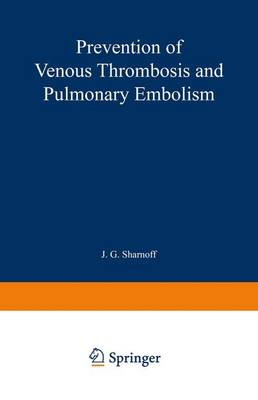Prevention of Venous Thrombosis and Pulmonary Thromboembolism