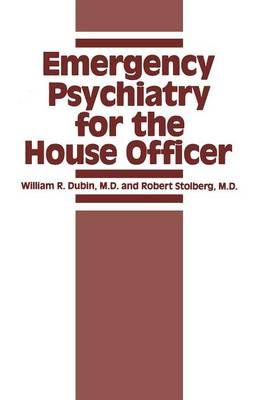 Emergency Psychiatry for the House Officer