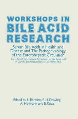 Workshops in Bile Acid Research: Serum Bile Acids in Health and Disease and The Pathophysiology of the Enterohepatic Circulation