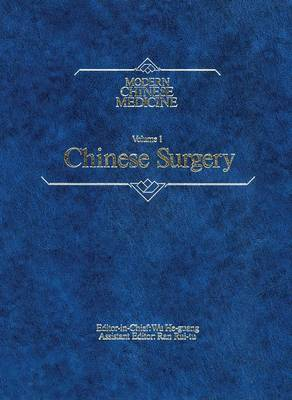 Modern Chinese Medicine Volume 1 Chinese Surgery: A comprehensive review of surgery in the People's Republic of China
