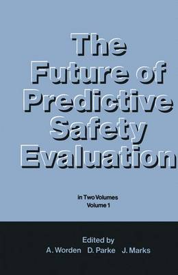 The Future of Predictive Safety Evaluation: In Two Volumes Volume 1