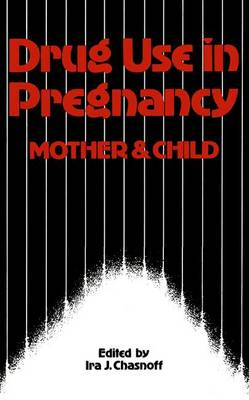 Drug Use in Pregnancy: Mother and Child