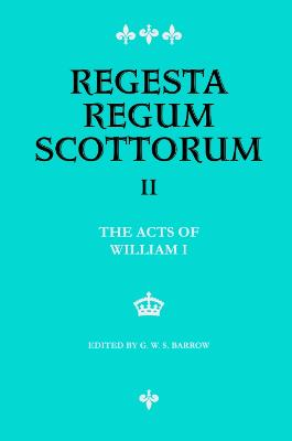 The Acts of William I, 1165-1214