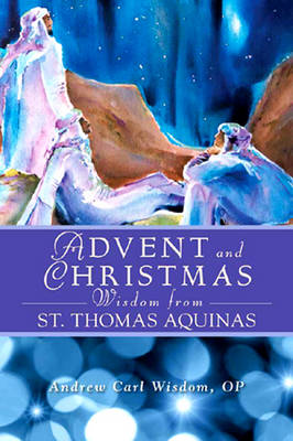 Advent and Christmas Wisdom from St Thomas Aquinas