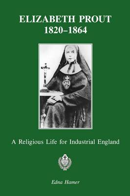 Elizabeth Prout: 1820-1864: A Religious Life for Industrial England