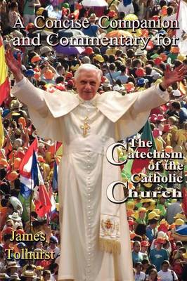 A Concise Companion and Commentary for the New Catholic Catechism