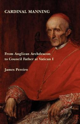 Cardinal Manning: From Lavington to the First Vatican Council