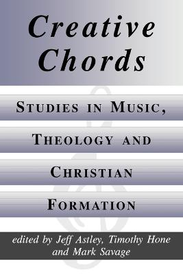 Creative Chords: Studies in Music, Theology and Christian Formation
