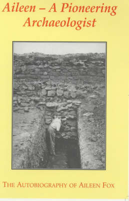 Aileen: The Life of a Pioneering Archaeologist