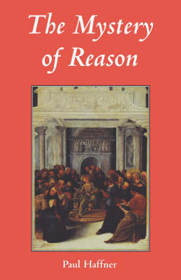 The Mystery of Reason