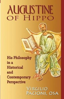 Augustine of Hippo: His Philosophy in a Historical and Contemporary Perspective
