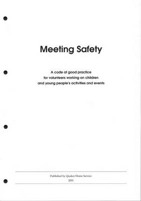 Meeting Safety: A Code of Good Practice for Volunteers Working on Children and Young Peoples Activities and Events