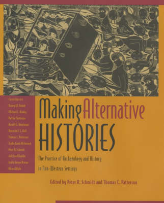 Making Alternative Histories: Practice of Archaeology and History in Non-western Settings