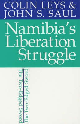 Namibia's Liberation Struggle: The Two-edged Sword