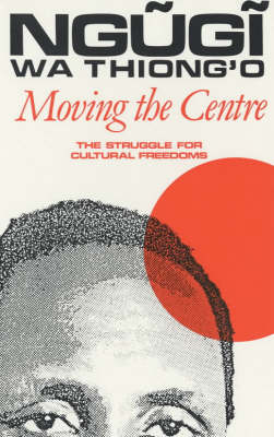 Moving the Centre: The Struggle for Cultural Freedoms