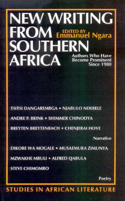 New Writing from Southern Africa: Authors Who Have Become Prominent Since 1980
