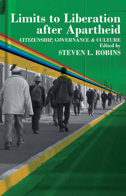 Limits to Liberation After Apartheid: Citizenship, Governance and Culture in South Africa