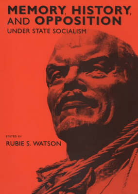Memory, History and Opposition Under State Socialism