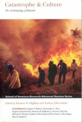 Catastrophe and Culture: The Anthropology of Disaster