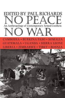 No Peace, No War: An Anthropology of Contemporary Armed Conflicts