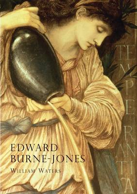 Burne-Jones: An Illustrated Life of Sir Edward Burne-Jones