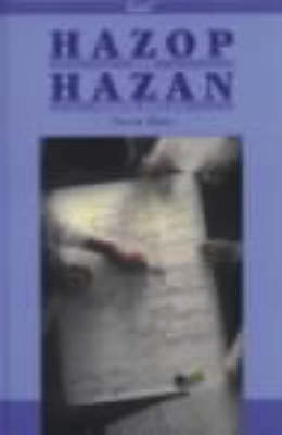 Hazop and Hazan: Identifying and Assessing Process Industry Hazards