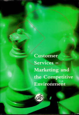 Customer Services: Marketing of the Competitve Environment