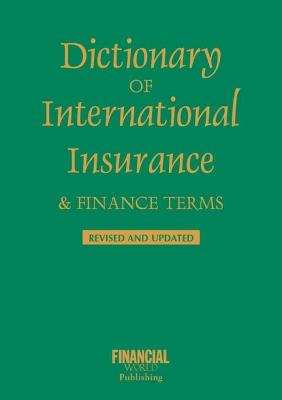 Dictionary of International Insurance and Finance Terms