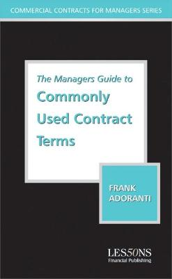 The Managers Guide to Understanding Commonly Used Contract Terms: Commercial and Intellectural Property Considerations