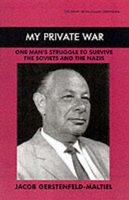 My Private War: One Man's Struggle to Survive the Soviets and the Nazis