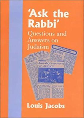 Ask the Rabbi: Questions and Answers on Judaism