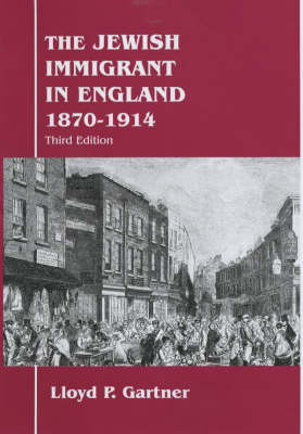 The Jewish Immigrant in England 1870-1914: 1870-1914