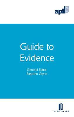 APIL Guide to Evidence